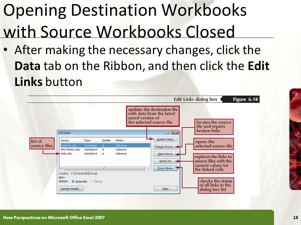 XP Opening Destination Workbooks with Source Workbooks Closed After making the necessary changes, click the Data tab on the Ribbon, and then click the