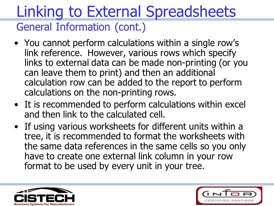 Linking to External Spreadsheets General Information (cont.) You cannot perform calculations within a single row's link reference.