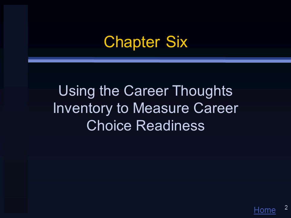 Home 2 Chapter Six Using the Career Thoughts Inventory to Measure Career Choice Readiness