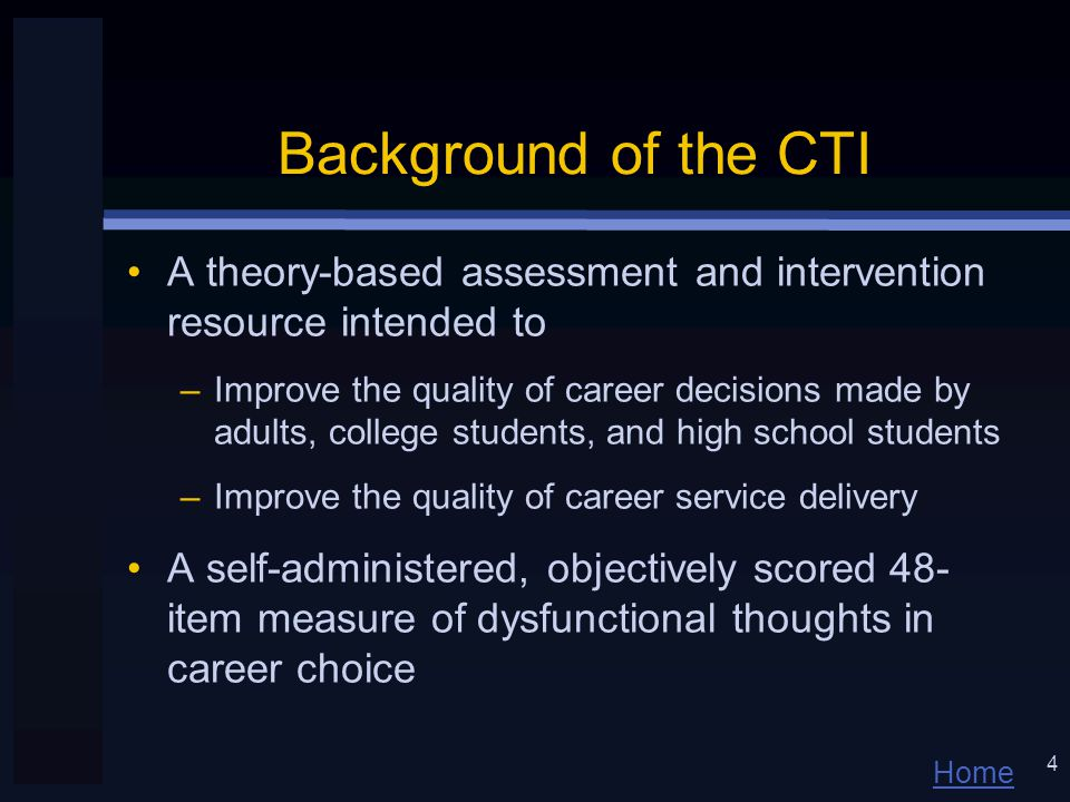 Home 5 Components of the CTI Traditional assessment components –CTI Test Booklet and Professional Manual Learning resource component –CTI Workbook