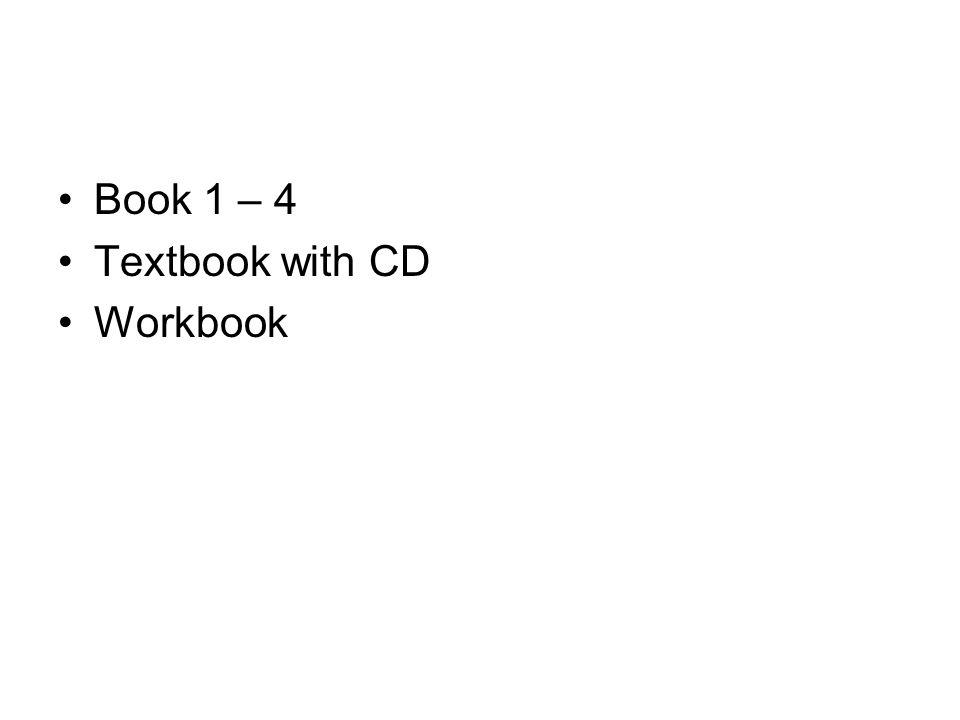 Book 1 – 4 Textbook with CD Workbook