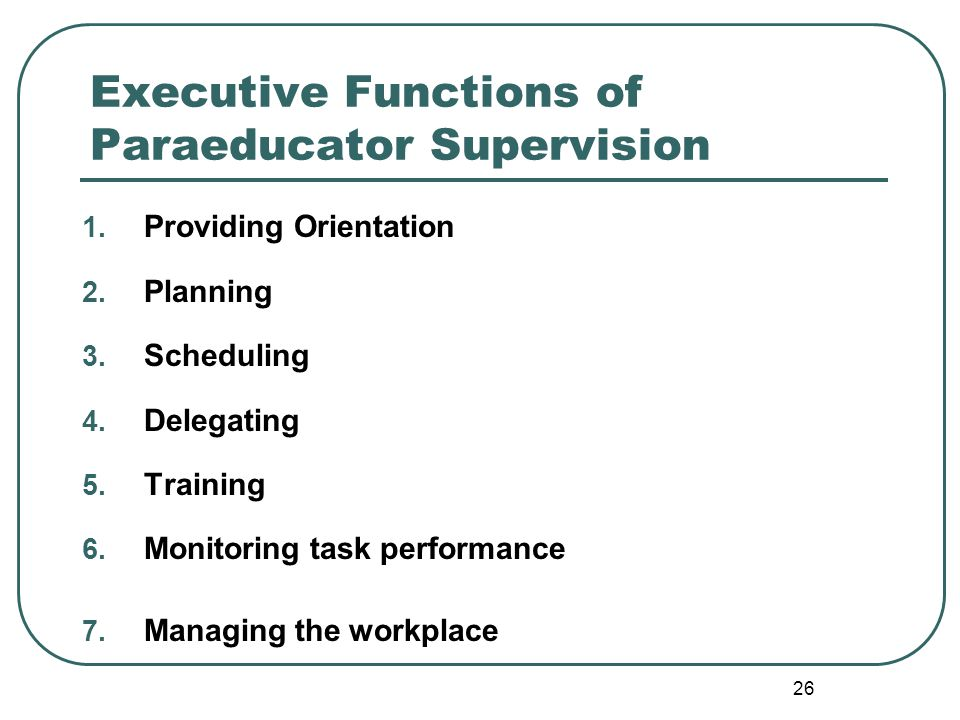 25 Instruction Data collection / reporting Activity preparation / follow-up Team participation / membership Clerical work Ethical practice Supervision