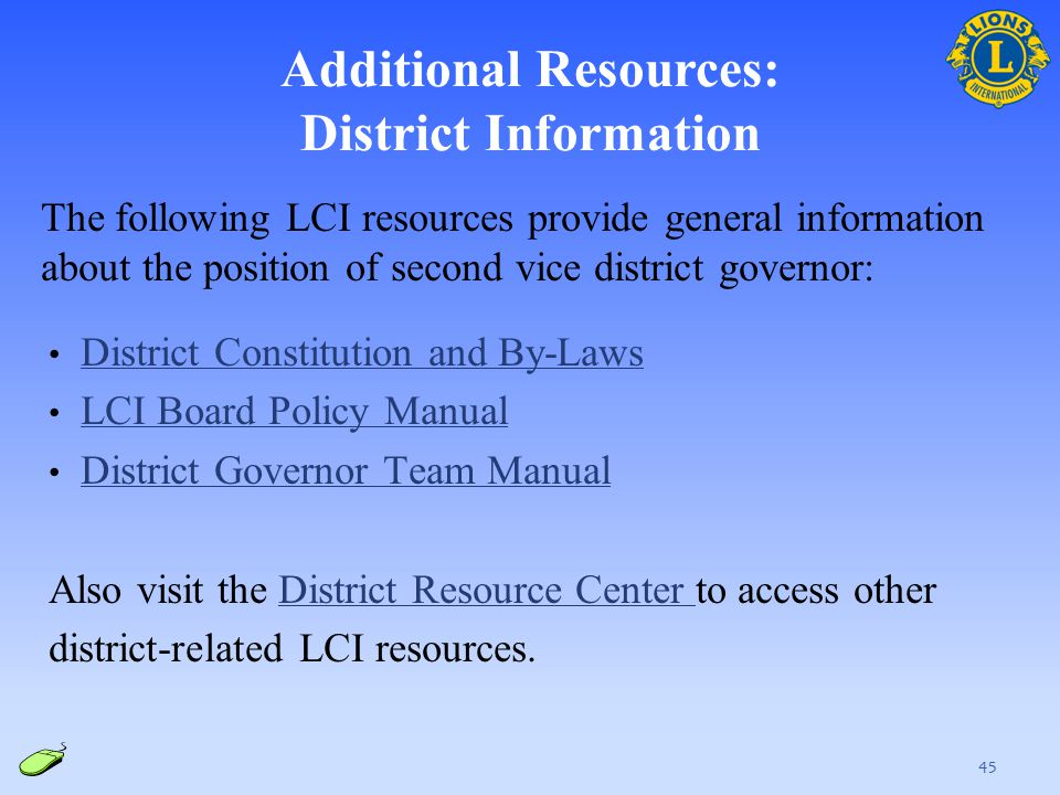 Additional Resources: District Information The following LCI resources provide general information about the position of second vice district governor