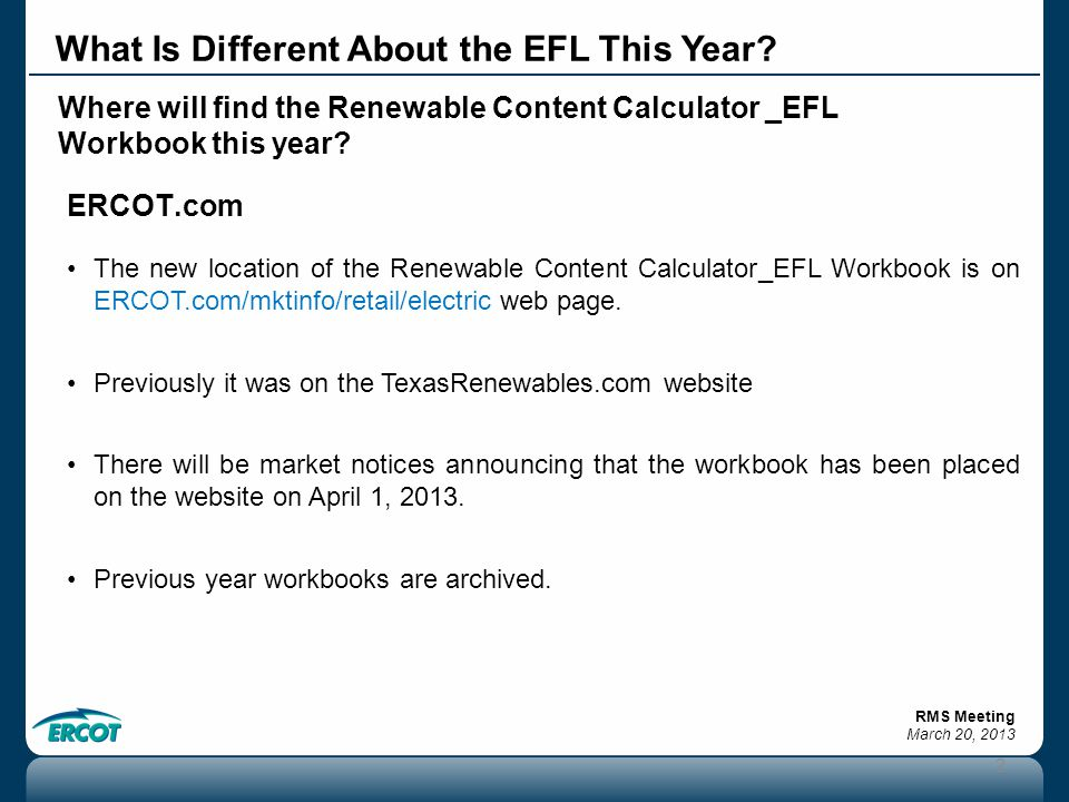 RMS Meeting March 20, 2013 What Is Different About the EFL This Year.