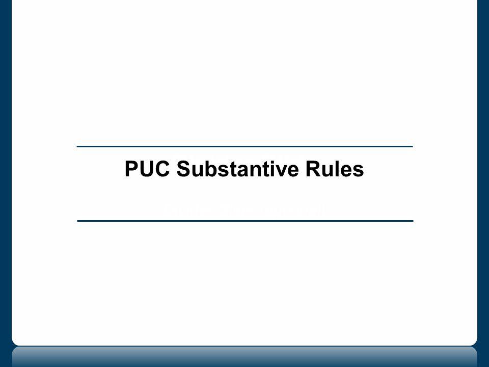 Divider Slide Divider Slide (optional) PUC Substantive Rules