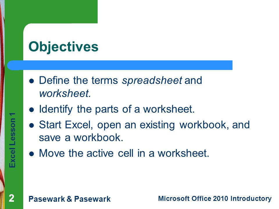 Excel Lesson 1 Pasewark & Pasewark Microsoft Office 2010 Introductory 13 Saving a Workbook 13 The Save command saves an existing workbook, using its current name and save location.