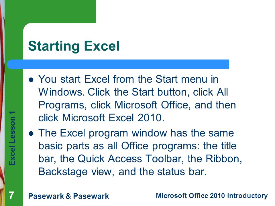 Excel Lesson 1 Pasewark & Pasewark Microsoft Office 2010 Introductory Starting Excel (continued) Excel program window 8