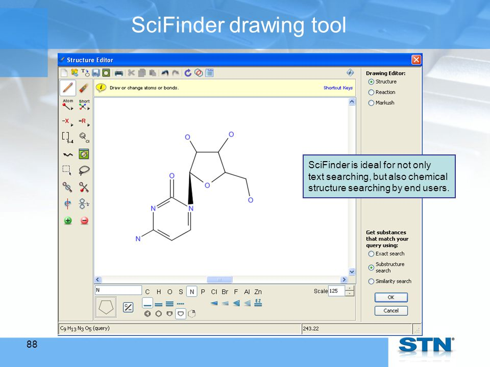 88 SciFinder drawing tool SciFinder is ideal for not only text searching, but also chemical structure searching by end users.