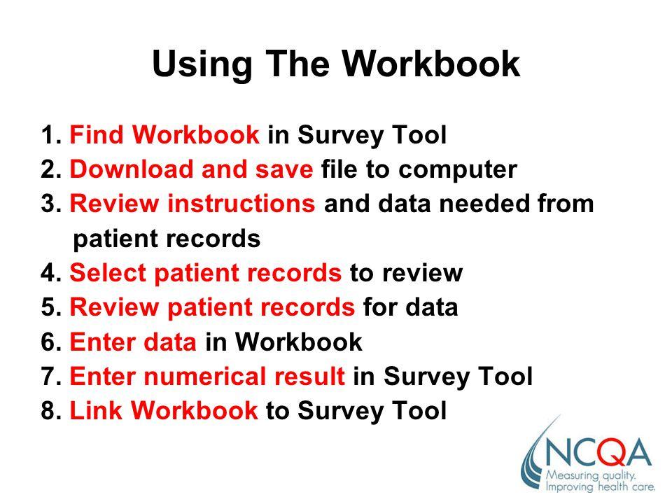 Using The Workbook 1. Find Workbook in Survey Tool 2.