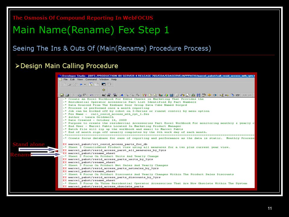 11  Design Main Calling Procedure Stand alone Rename The Osmosis Of Compound Reporting In WebFOCUS Main Name(Rename) Fex Step 1 Seeing The Ins & Outs Of (Main(Rename) Procedure Process)