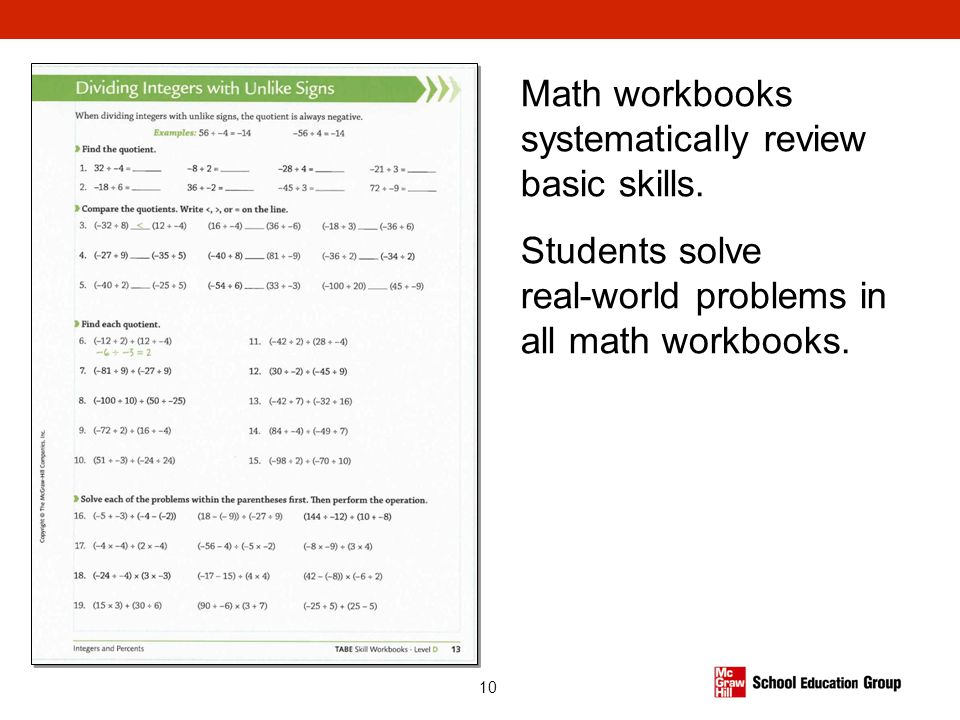 10 Math workbooks systematically review basic skills. Students solve real-world problems in all math workbooks.