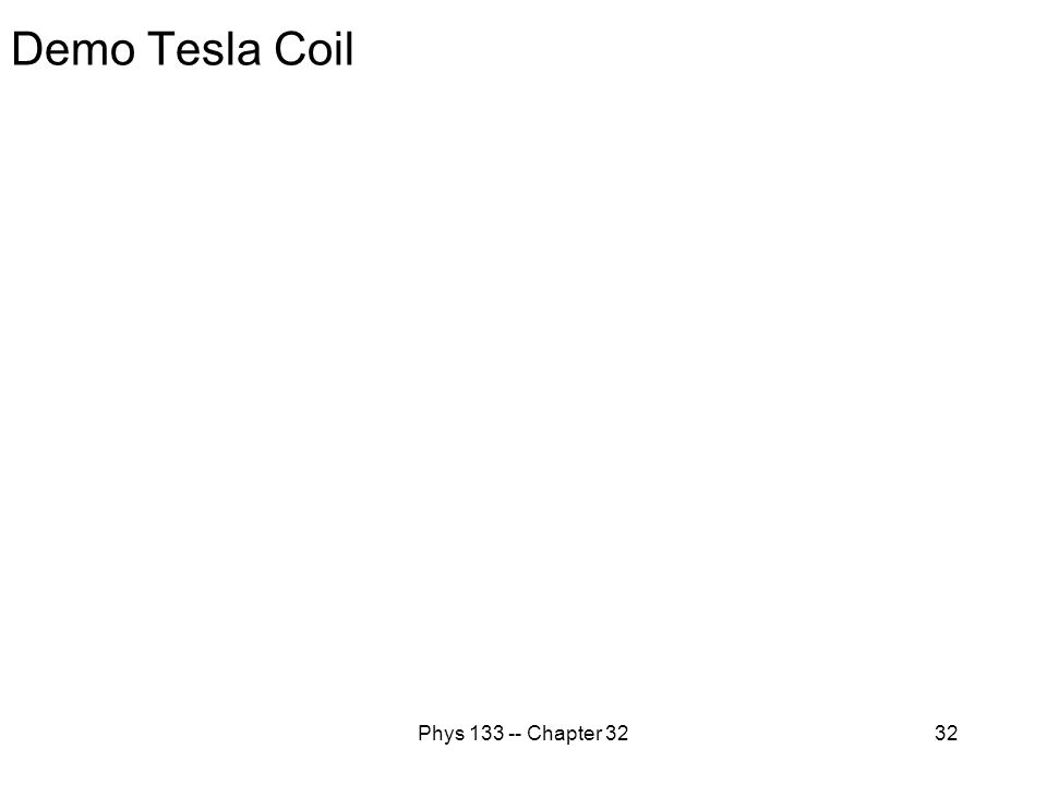 Phys 133 -- Chapter 3232 Demo Tesla Coil