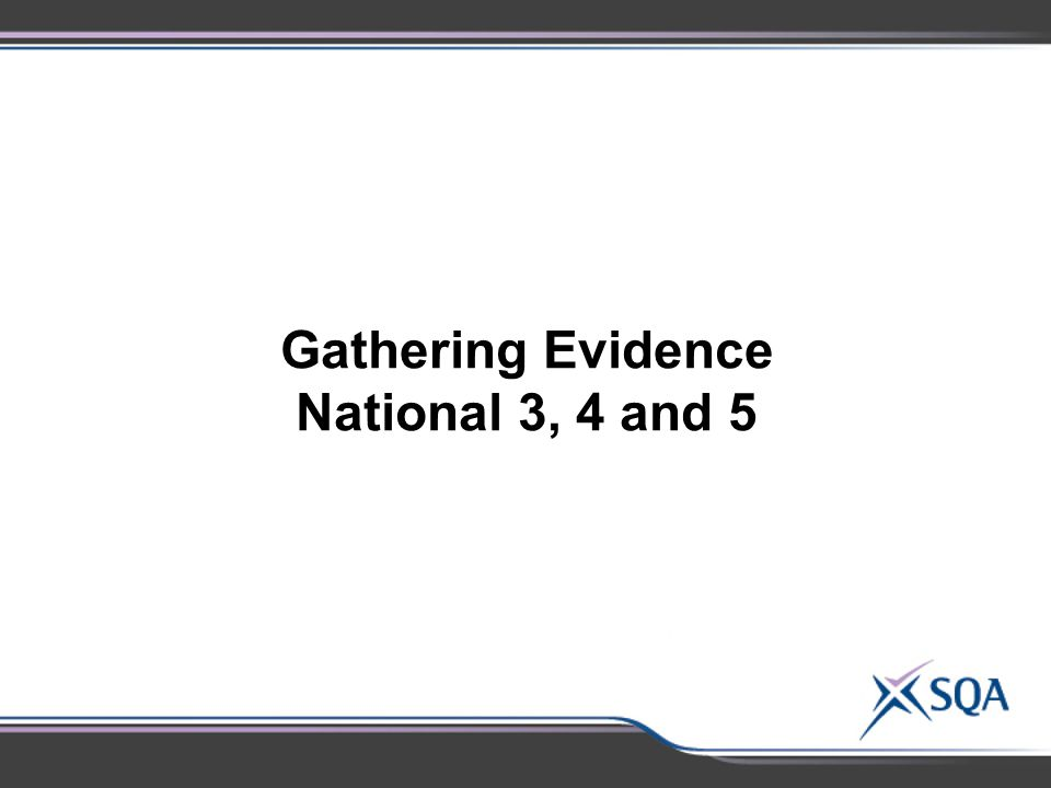 Gathering Evidence National 3, 4 and 5