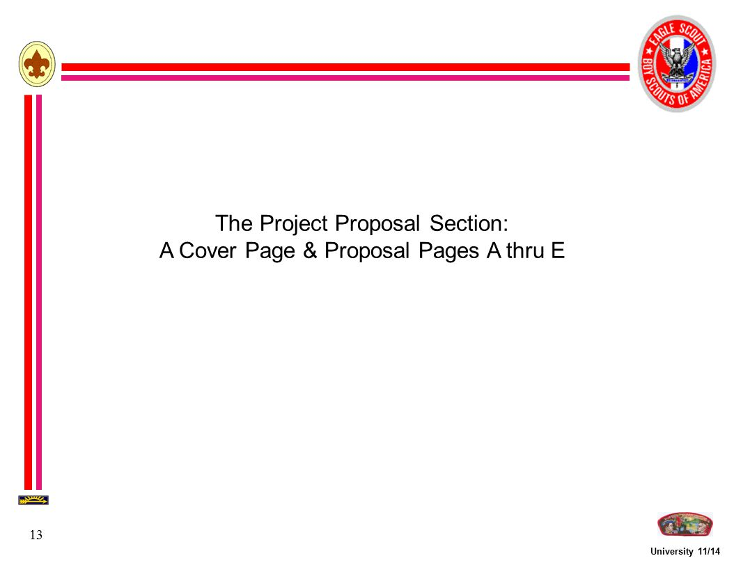 University 11/14 13 The Project Proposal Section: A Cover Page & Proposal Pages A thru E