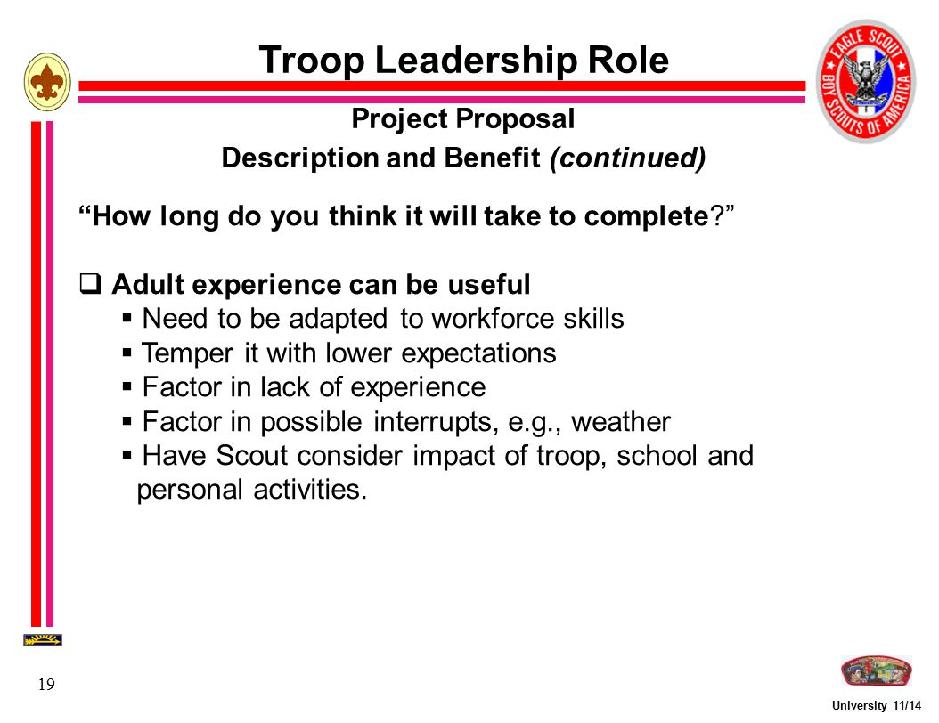 """University 11/14 19 Troop Leadership Role Project Proposal Description and Benefit (continued) """"How long do you think it will take to complete?""""  Adu"""
