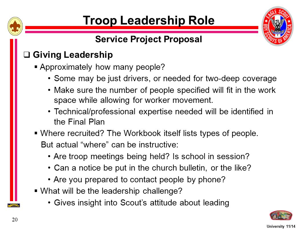 University 11/14 20 Troop Leadership Role Service Project Proposal  Giving Leadership  Approximately how many people? Some may be just drivers, or n