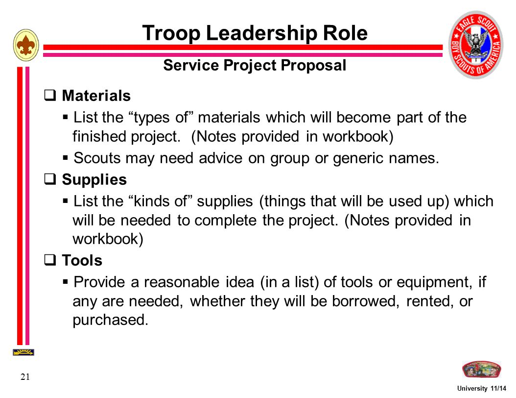 """University 11/14 21 Troop Leadership Role Service Project Proposal  Materials  List the """"types of"""" materials which will become part of the finished"""