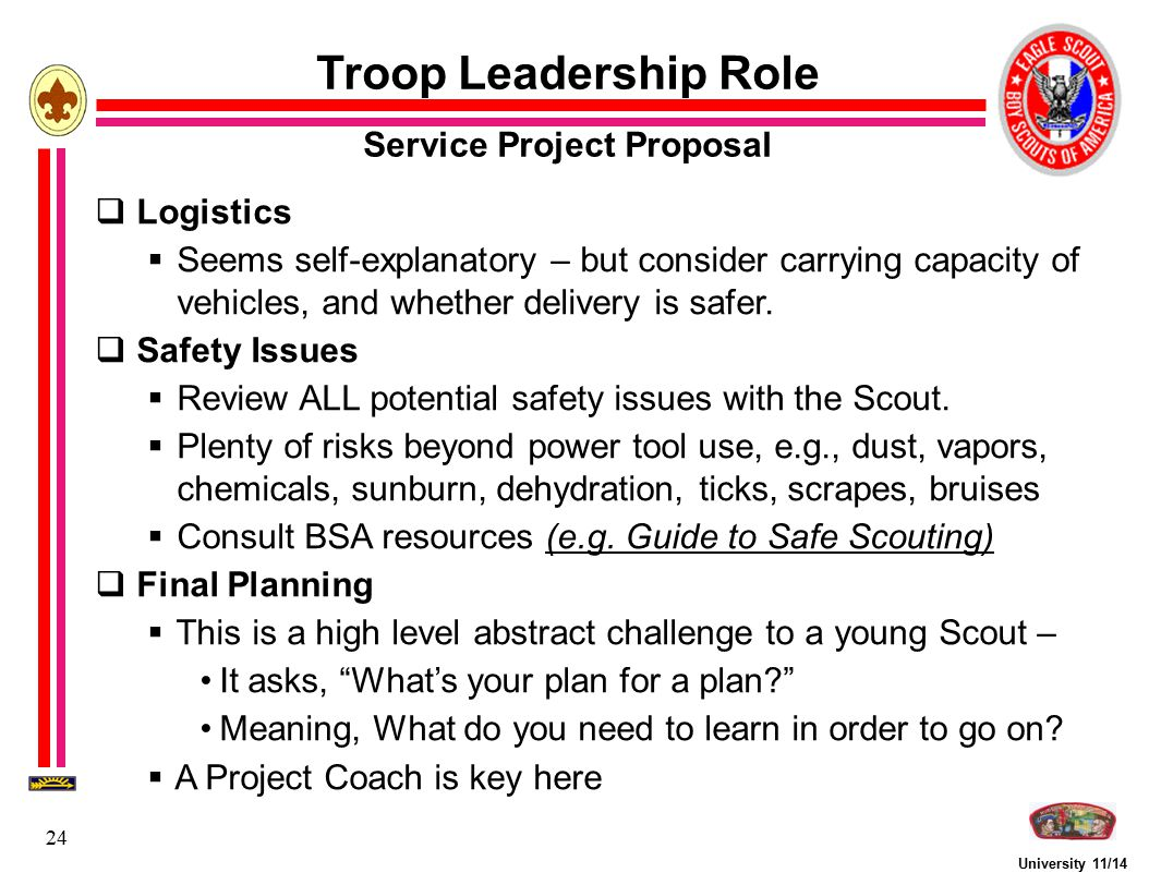 University 11/14 24 Troop Leadership Role Service Project Proposal  Logistics  Seems self-explanatory – but consider carrying capacity of vehicles,