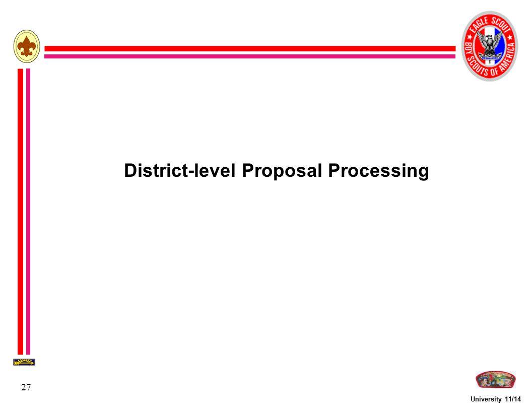 University 11/14 27 District-level Proposal Processing