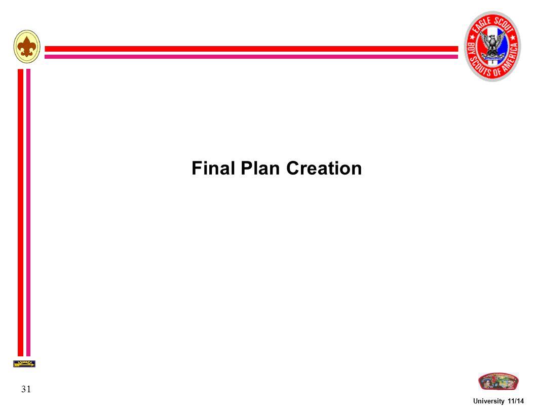 University 11/14 31 Final Plan Creation