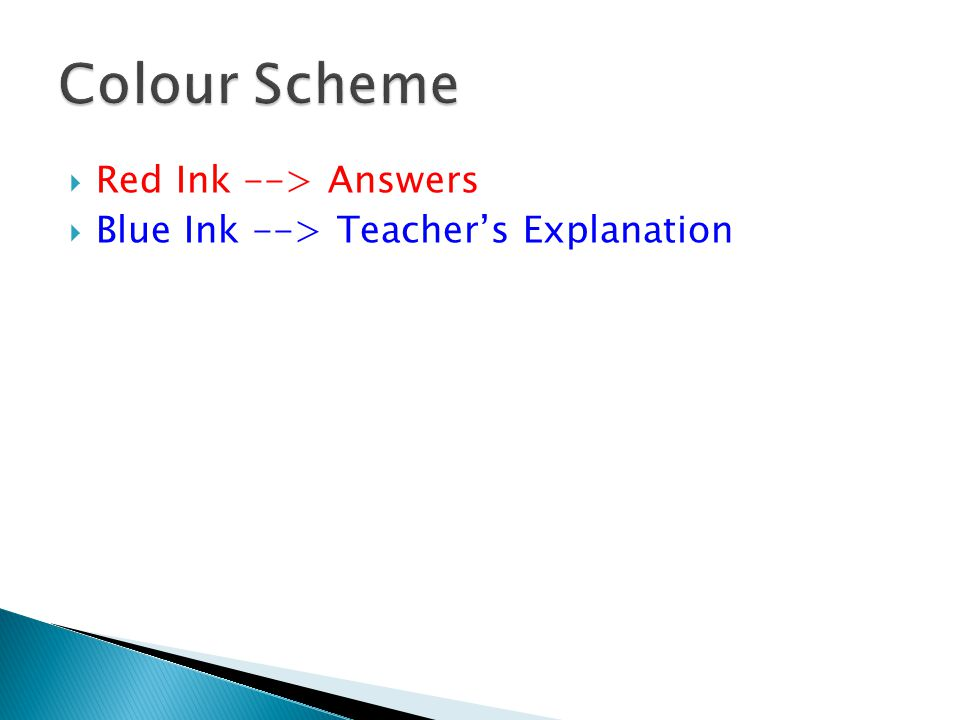  Red Ink --> Answers  Blue Ink --> Teacher's Explanation