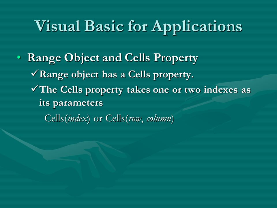 Visual Basic for Applications Range Object and Cells PropertyRange Object and Cells Property Range object has a Cells property.