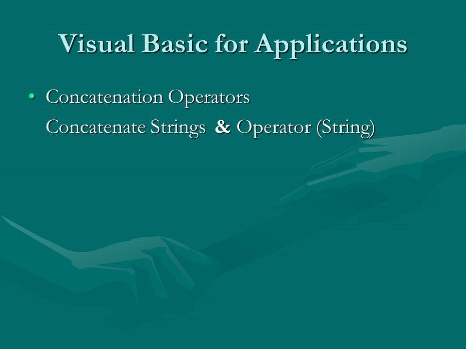 Visual Basic for Applications Concatenation OperatorsConcatenation Operators Concatenate Strings & Operator (String)