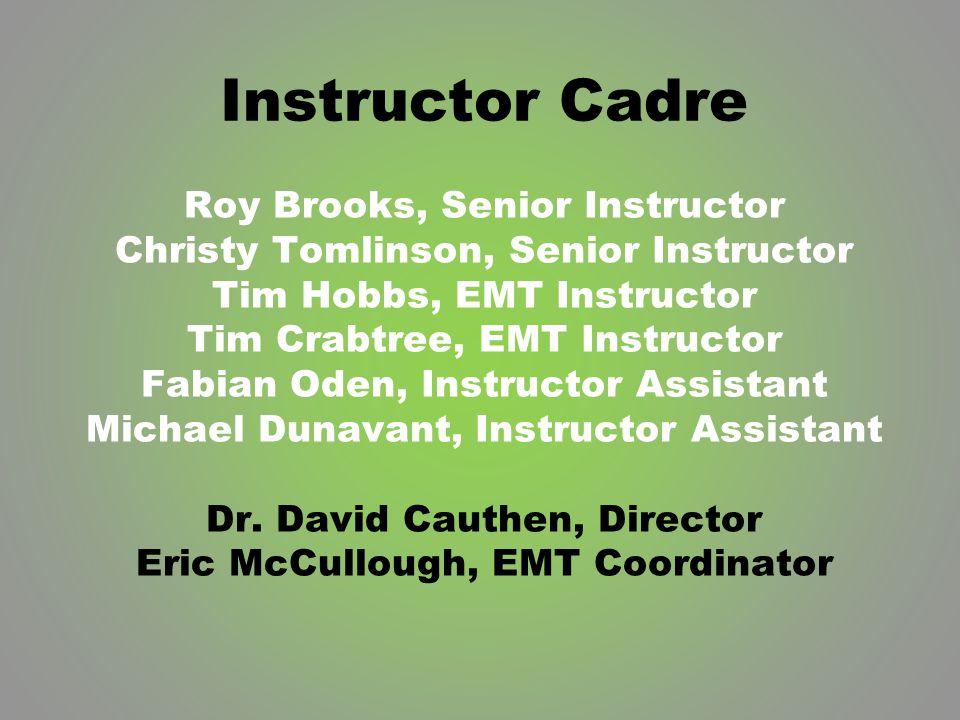 Instructor Cadre Roy Brooks, Senior Instructor Christy Tomlinson, Senior Instructor Tim Hobbs, EMT Instructor Tim Crabtree, EMT Instructor Fabian Oden, Instructor Assistant Michael Dunavant, Instructor Assistant Dr.