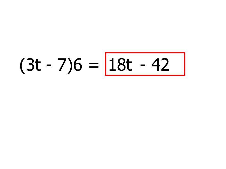 (3t - 7)6 =- 4218t