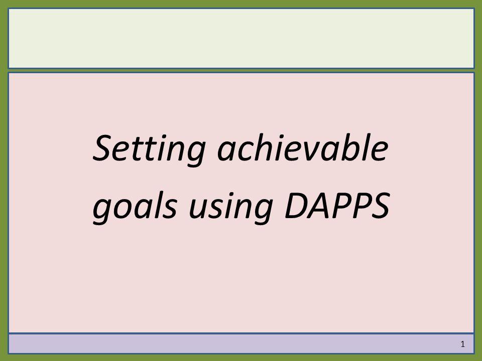 1 Setting achievable goals using DAPPS