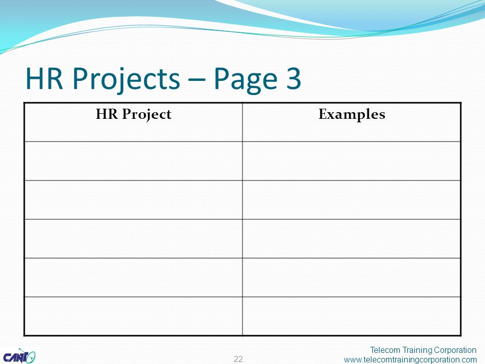 HR Projects – Page 3 Telecom Training Corporation www.telecomtrainingcorporation.com 22 HR ProjectExamples