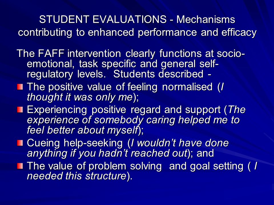 STUDENT EVALUATIONS - Mechanisms contributing to enhanced performance and efficacy The FAFF intervention clearly functions at socio- emotional, task s
