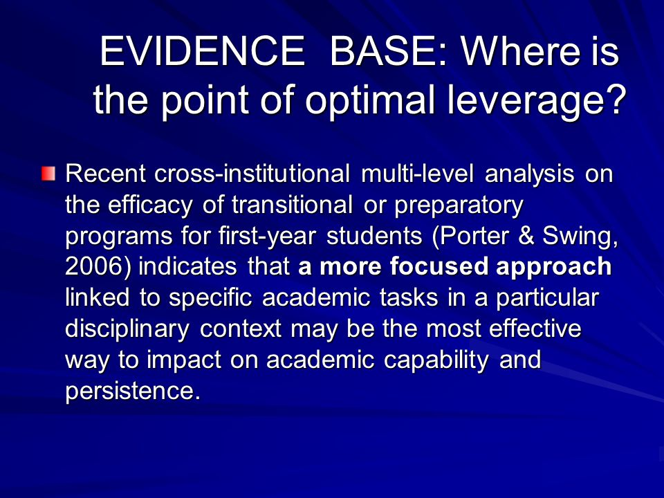 EVIDENCE BASE: Where is the point of optimal leverage? Recent cross-institutional multi-level analysis on the efficacy of transitional or preparatory