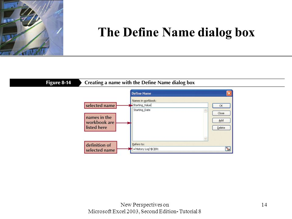 XP New Perspectives on Microsoft Excel 2003, Second Edition- Tutorial 8 14 The Define Name dialog box