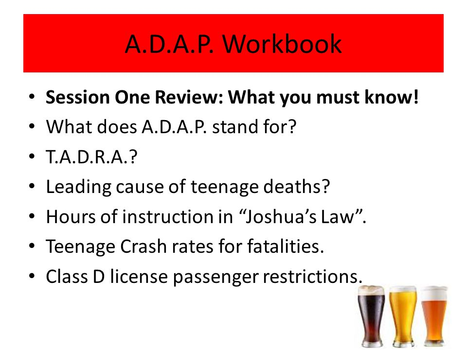 Session One Review: What you must know. What does A.D.A.P.
