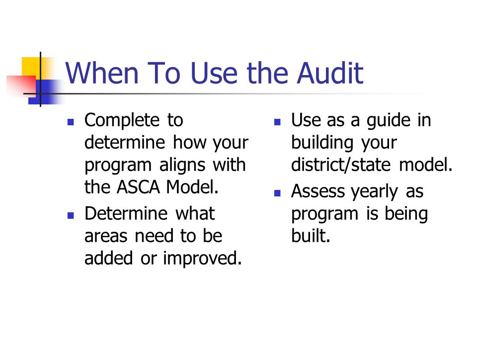 When To Use the Audit Complete to determine how your program aligns with the ASCA Model.