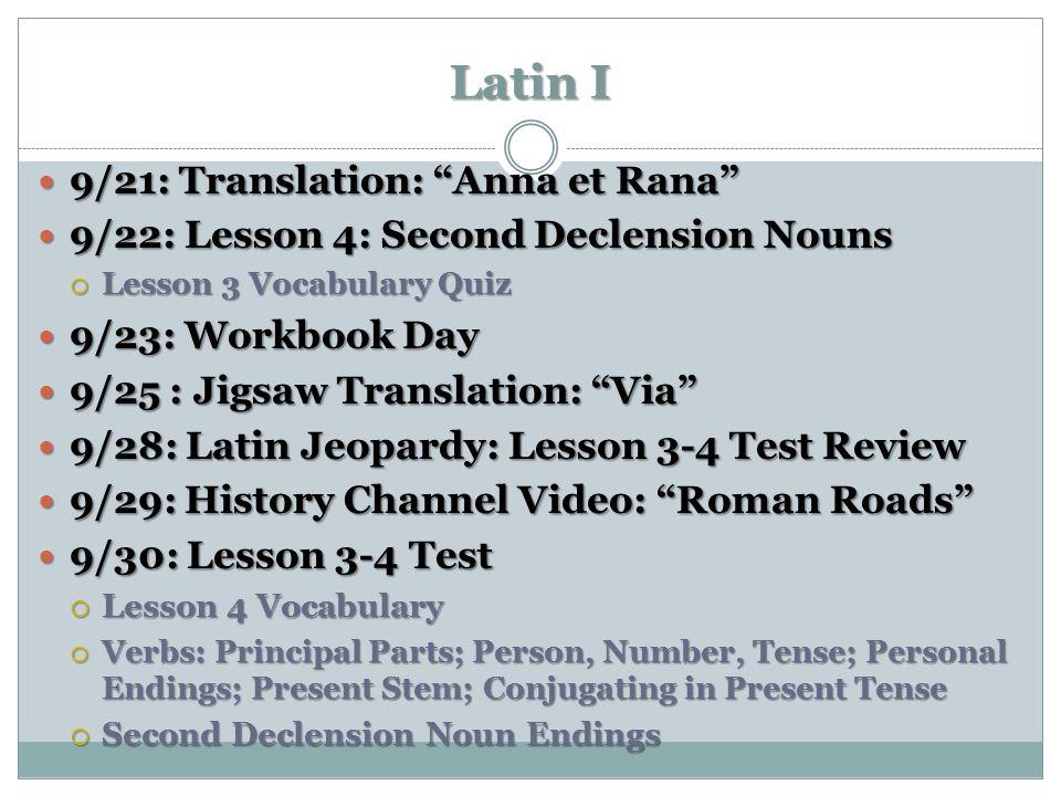 "Latin I 9/21: Translation: ""Anna et Rana"" 9/21: Translation: ""Anna et Rana"" 9/22: Lesson 4: Second Declension Nouns 9/22: Lesson 4: Second Declension"