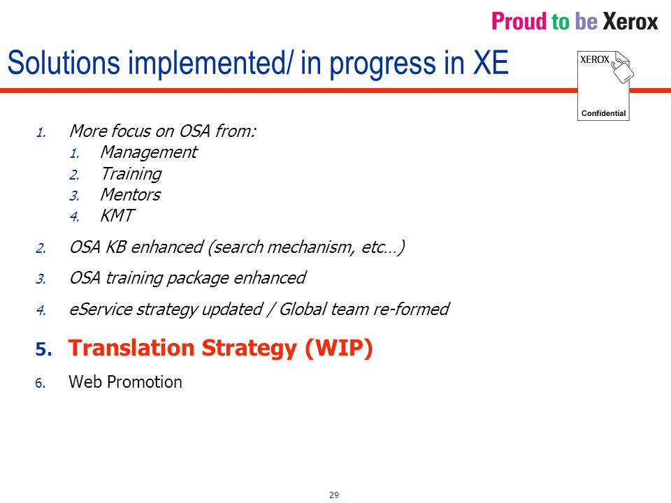 29 Solutions implemented/ in progress in XE 1. More focus on OSA from: 1.