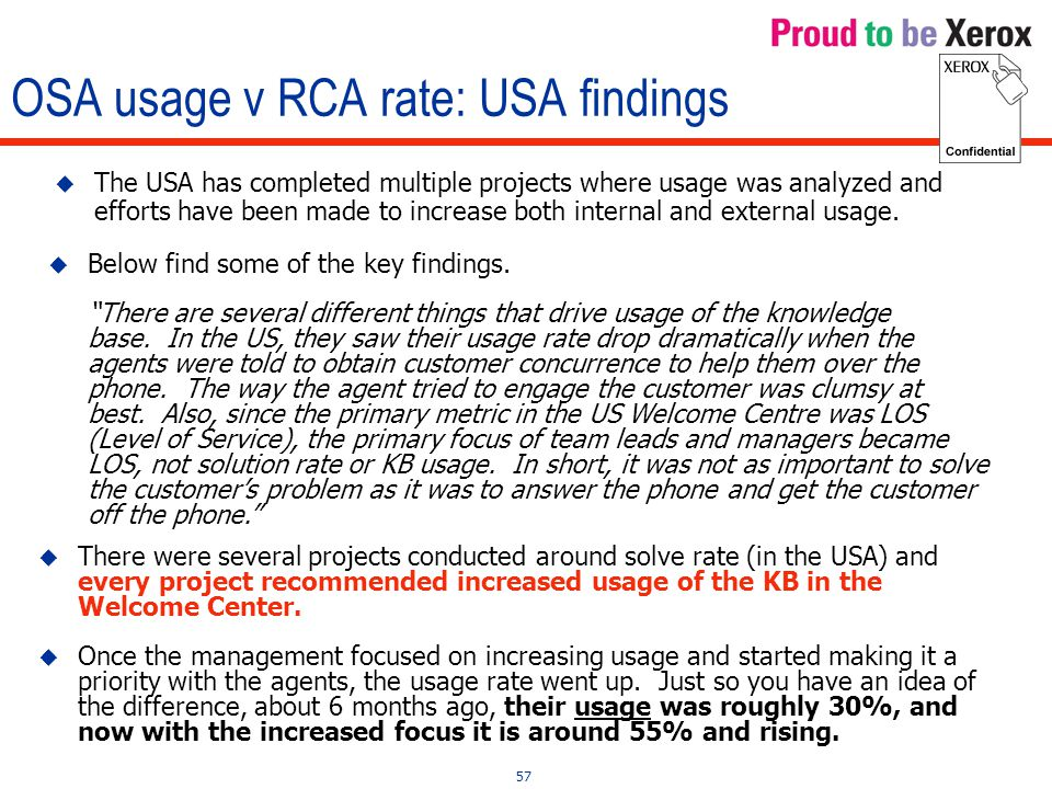57 OSA usage v RCA rate: USA findings  The USA has completed multiple projects where usage was analyzed and efforts have been made to increase both internal and external usage.