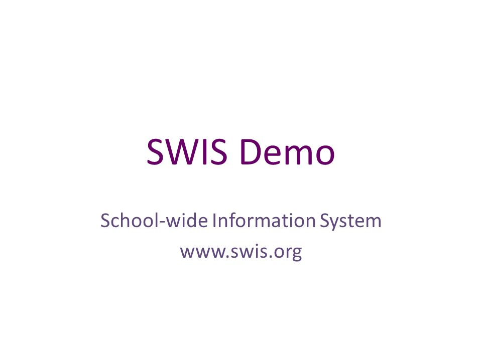 SWIS Demo School-wide Information System www.swis.org