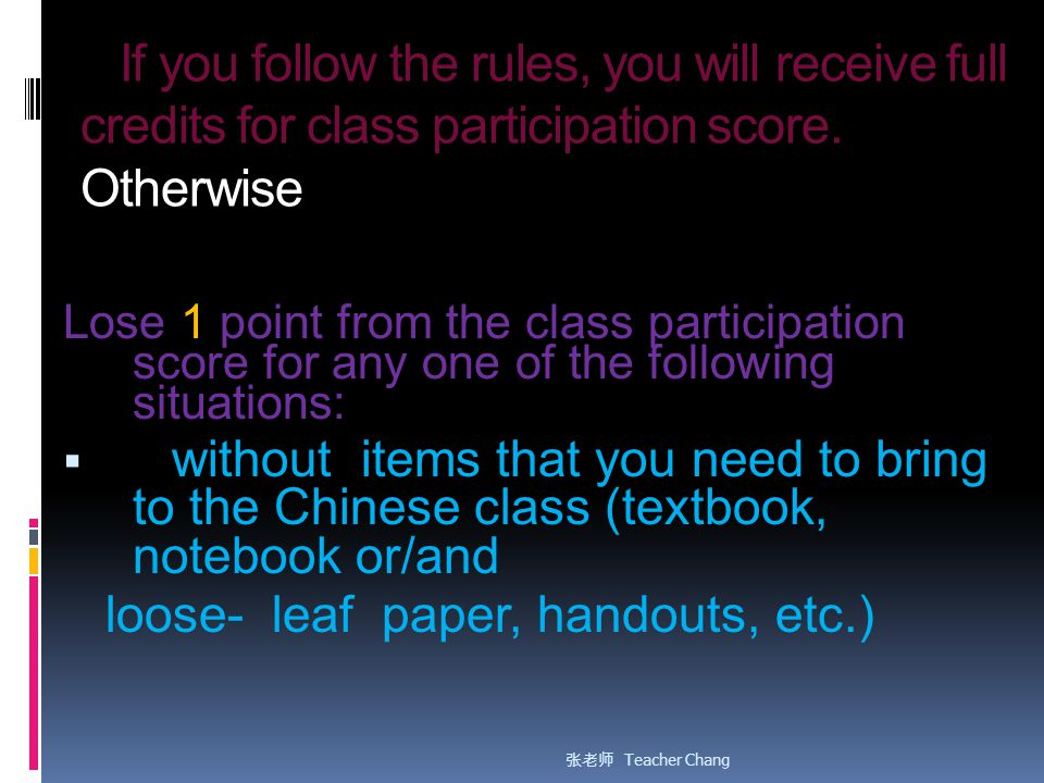 If you follow the rules, you will receive full credits for class participation score. Otherwise Lose 1 point from the class participation score for an