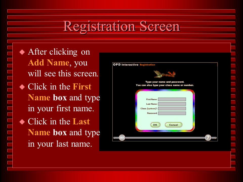 Step 1: Registration u Click Add Name.