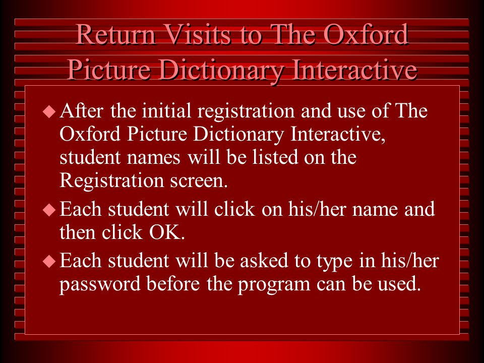 More about Registration...Passwords u You can type your class name and number, but it is not required.