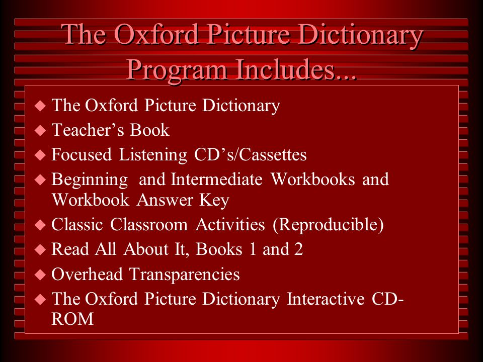Important Note The information in this presentation is for The Oxford Picture Dictionary Program published in 1998 NOT The New Oxford Picture Dictiona