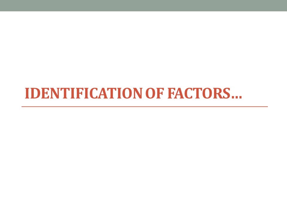 IDENTIFICATION OF FACTORS…