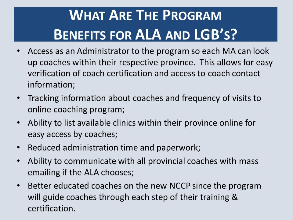 For coaches who already have their required training and certification, for a fee of $15 the coach can have online access to: The CLA Drill Manual for better player performance Sample practice plans and practice planning forms to assist in coaching Sample seasonal plans and seasonal planning forms to assist in coaching Tip of the Week Ask the Coach Coaching Tools Video for Comm-Dev and Comp-Intro Additional tools as they become available