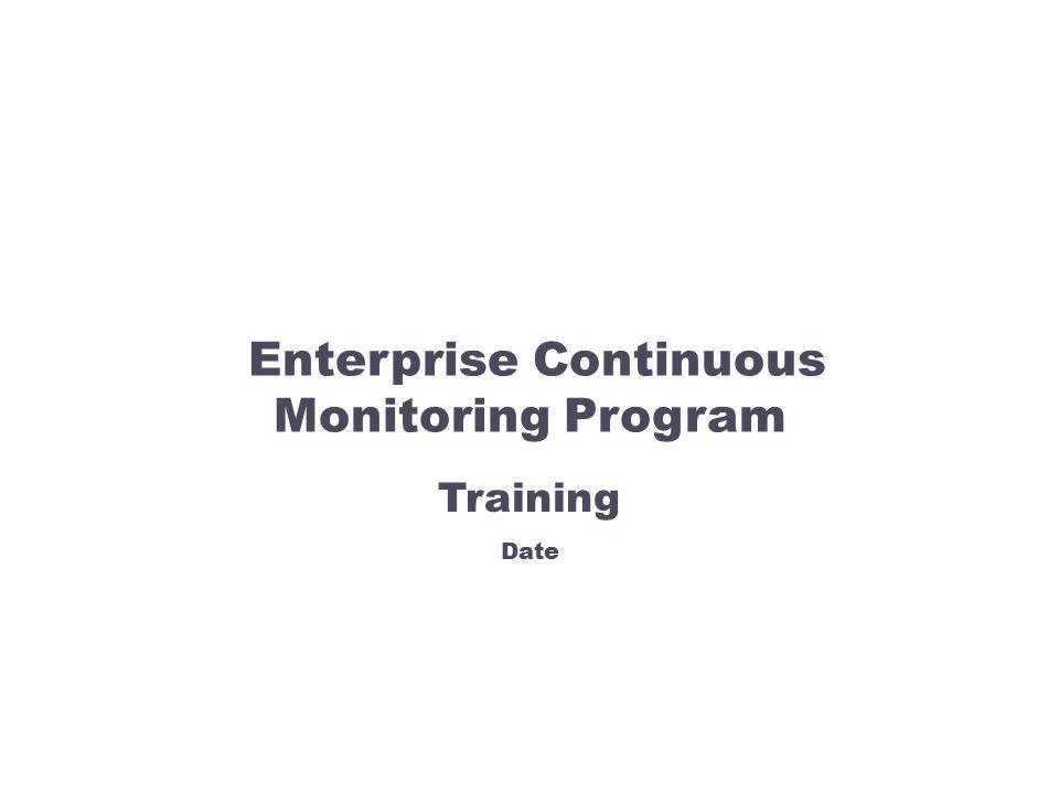 Enterprise Continuous Monitoring Program Training Date
