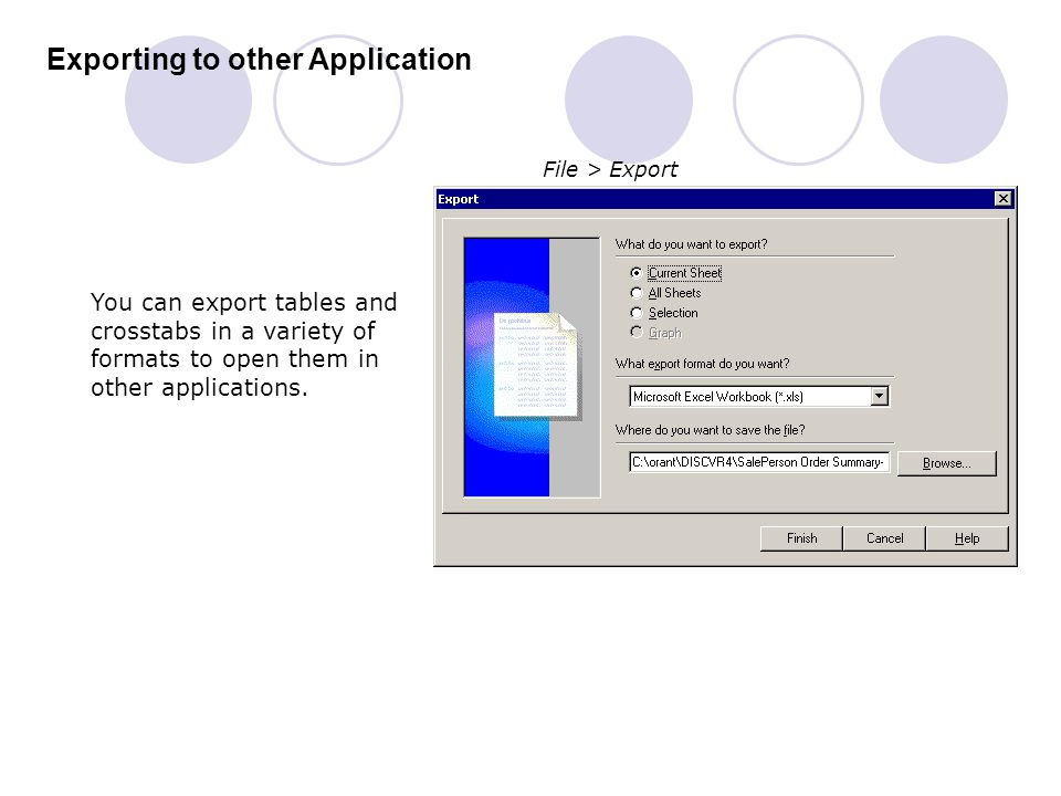 Exporting to other Application File > Export You can export tables and crosstabs in a variety of formats to open them in other applications.