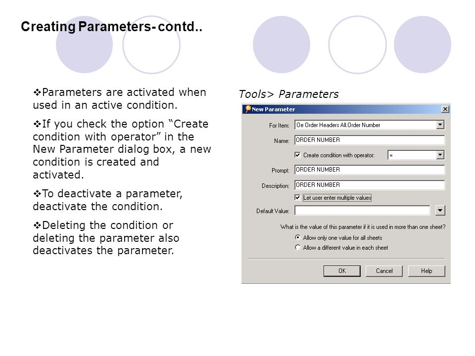 """Creating Parameters- contd..  Parameters are activated when used in an active condition.  If you check the option """"Create condition with operator"""" i"""