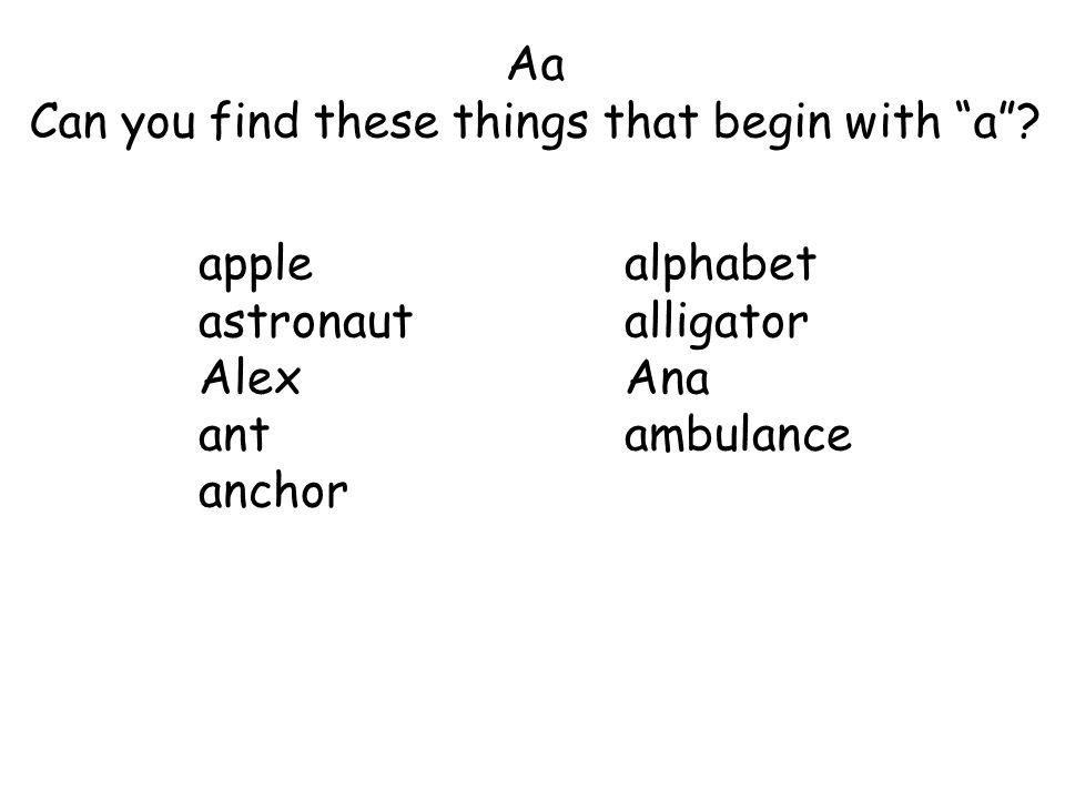 "Aa Can you find these things that begin with ""a""? applealphabet astronautalligator AlexAna antambulance anchor"